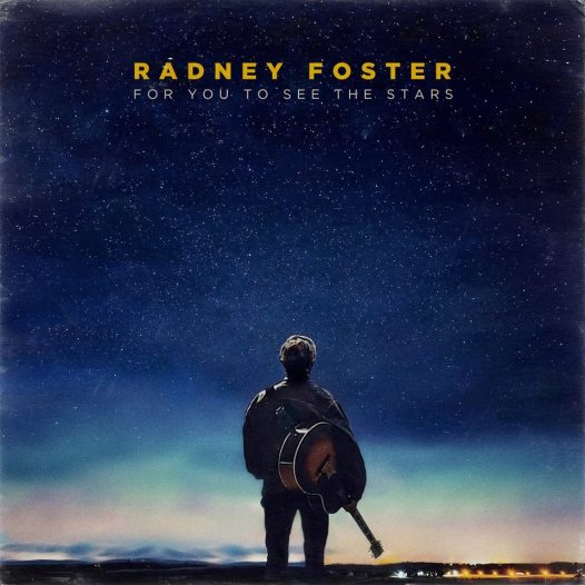 Radney-Foster-For-You-To-See-The-Stars